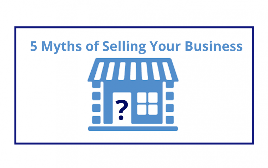 5 Myths of Selling Your Business